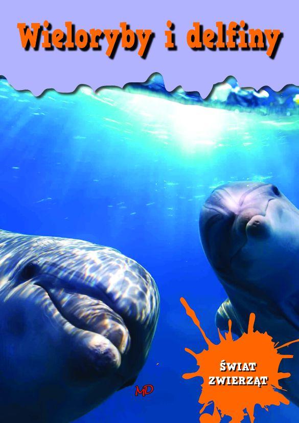 edad0b2890e6f7 Encyklopedia Świat Zwierząt - Wieloryby i delfiny :: Książki dla ...