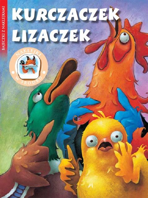Kurczaczek Lizaczek - Bajeczki z naklejkami