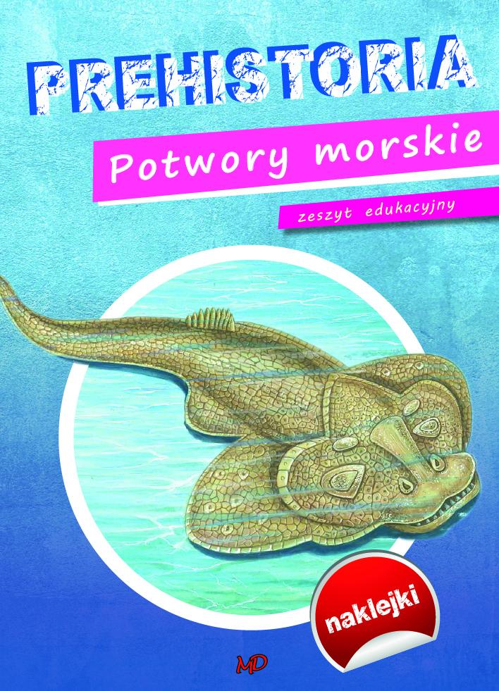 Prehistoria Dinozaury Potwory morskie
