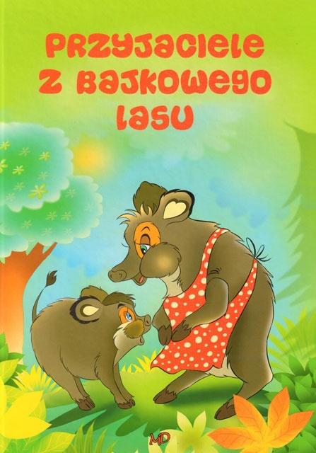 Przyjaciele z bajkowego lasu